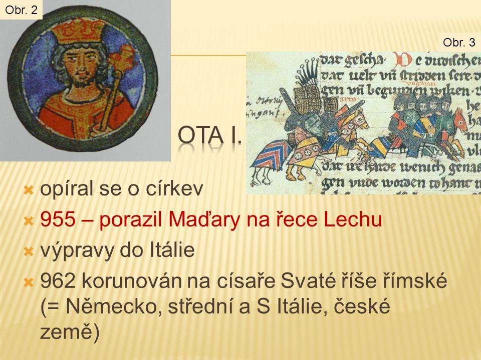Ota I. opíral se o církev 955 – porazil Maďary na řece Lechu