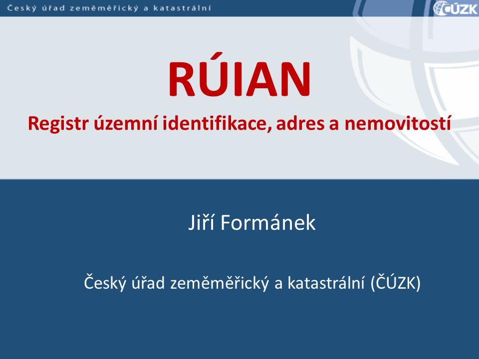 RÚIAN Registr územní identifikace, adres a nemovitostí