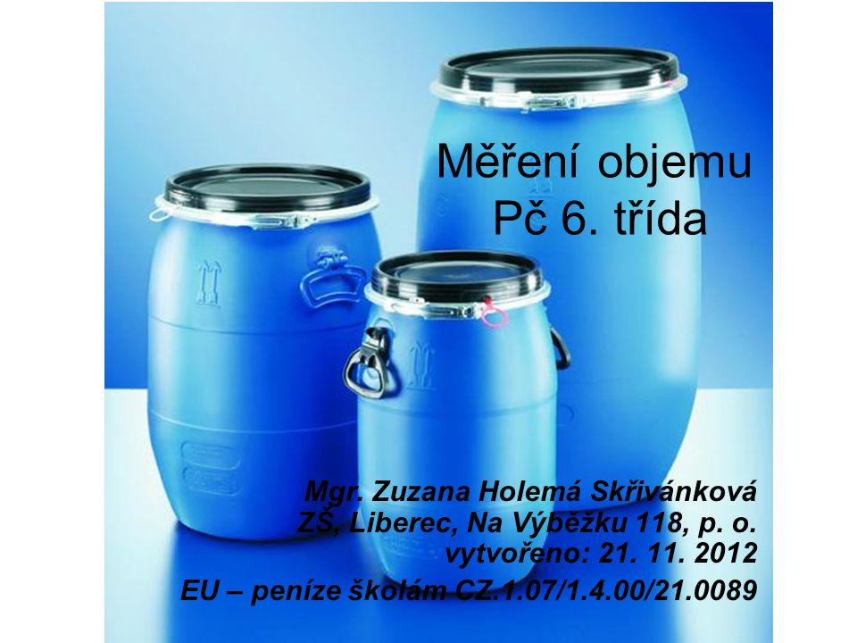Měření objemu Pč 6. třída Mgr. Zuzana Holemá Skřivánková