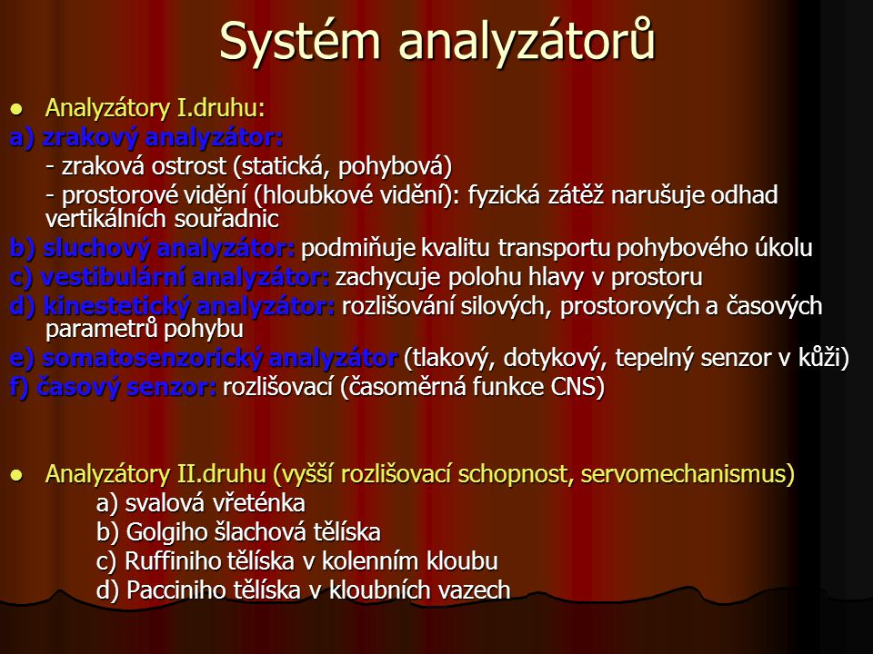 Systém analyzátorů Analyzátory I.druhu: a) zrakový analyzátor: