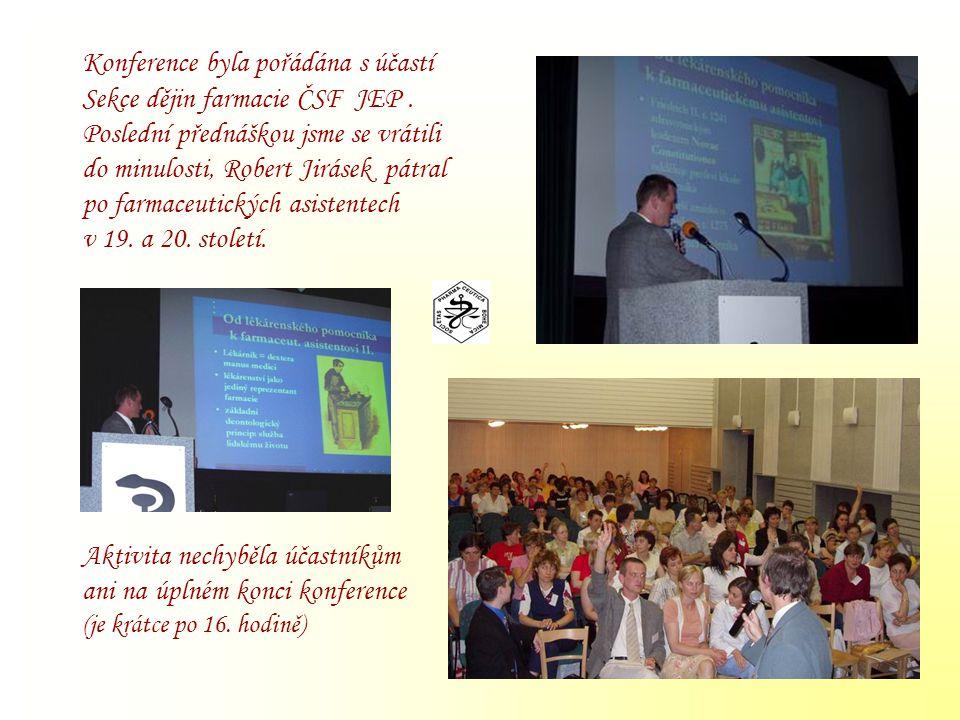 Konference byla pořádána s účastí Sekce dějin farmacie ČSF JEP