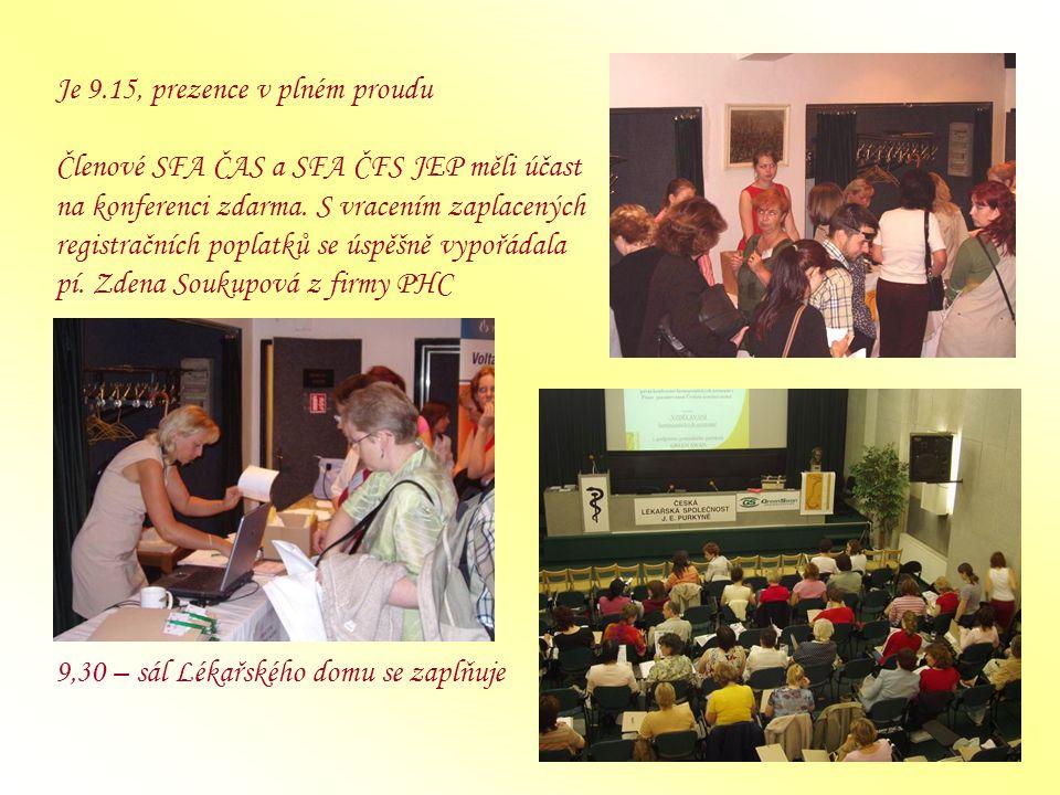 Je 9.15, prezence v plném proudu Členové SFA ČAS a SFA ČFS JEP měli účast na konferenci zdarma.