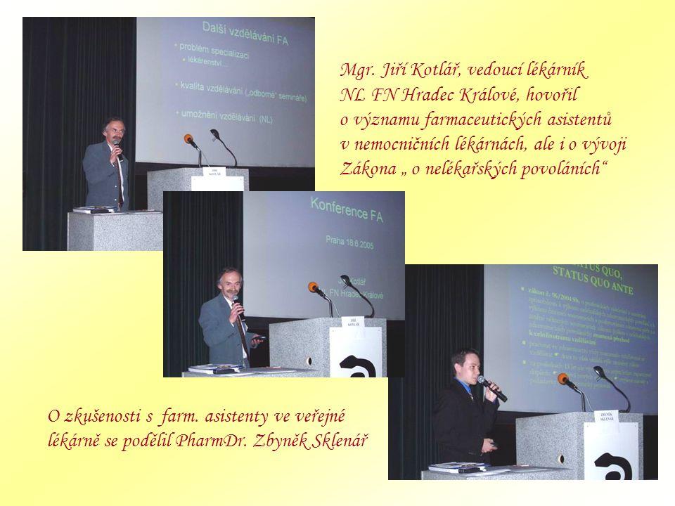 Mgr. Jiří Kotlář, vedoucí lékárník. NL FN Hradec Králové, hovořil