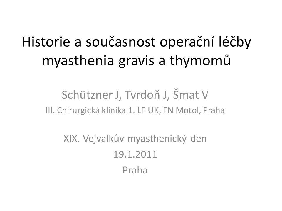 Historie a současnost operační léčby myasthenia gravis a thymomů