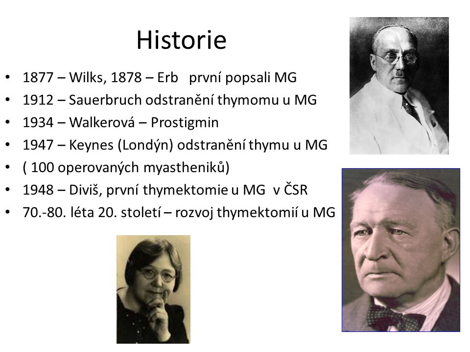 Historie 1877 – Wilks, 1878 – Erb první popsali MG