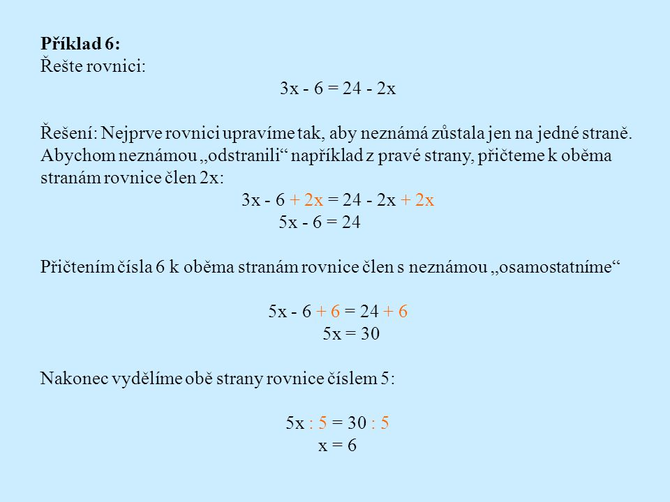 Příklad 6: Řešte rovnici: 3x - 6 = 24 - 2x.