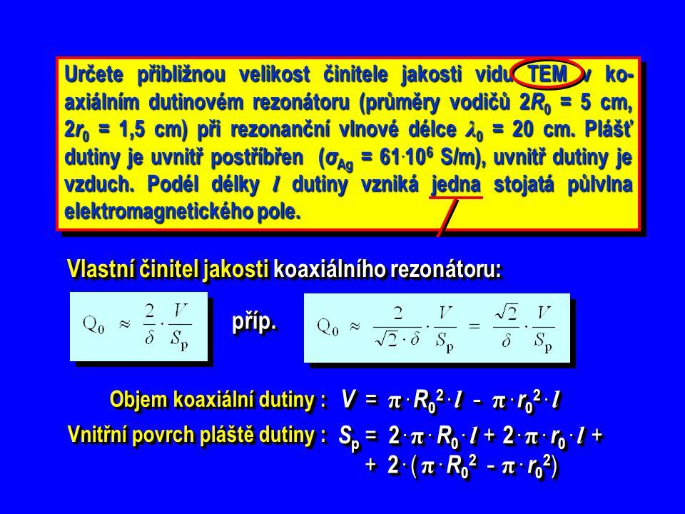 Vlastní činitel jakosti koaxiálního rezonátoru: