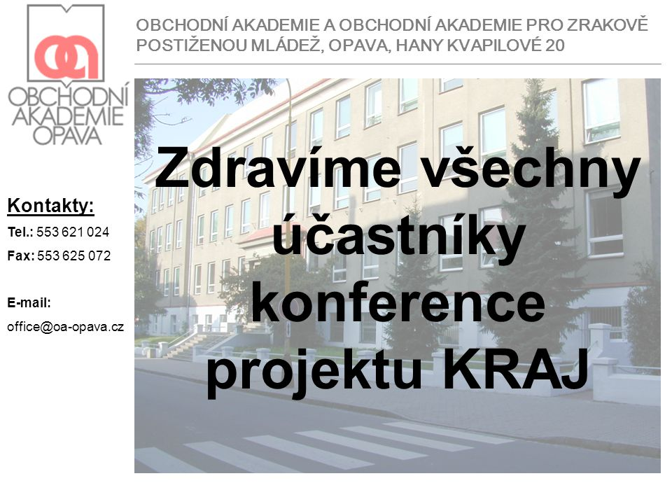 Zdravíme všechny účastníky konference projektu KRAJ