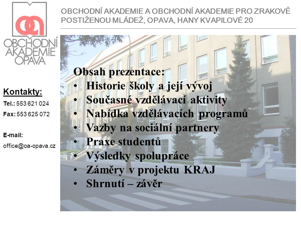 Historie školy a její vývoj Současné vzdělávací aktivity