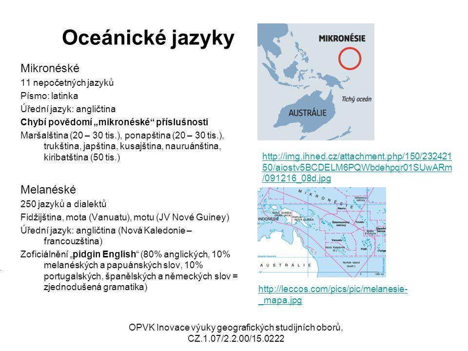 Oceánické jazyky Mikronéské Melanéské 11 nepočetných jazyků