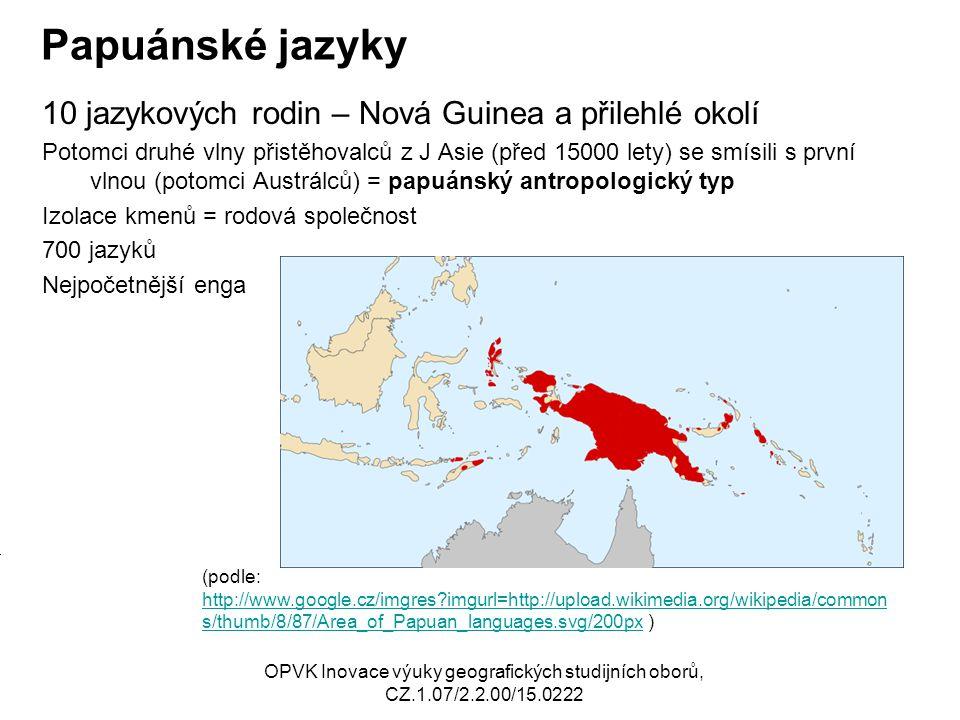 Papuánské jazyky 10 jazykových rodin – Nová Guinea a přilehlé okolí