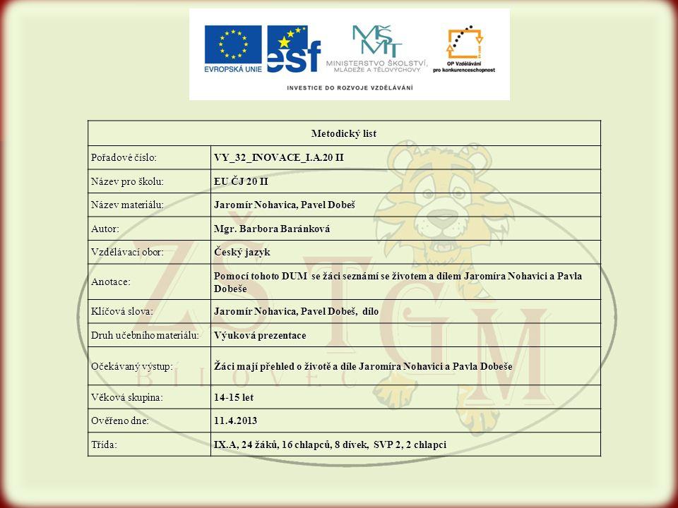 Metodický list Pořadové číslo: VY_32_INOVACE_I.A.20 II. Název pro školu: EU ČJ 20 II. Název materiálu: