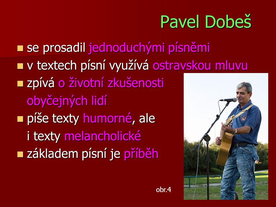 Pavel Dobeš se prosadil jednoduchými písněmi
