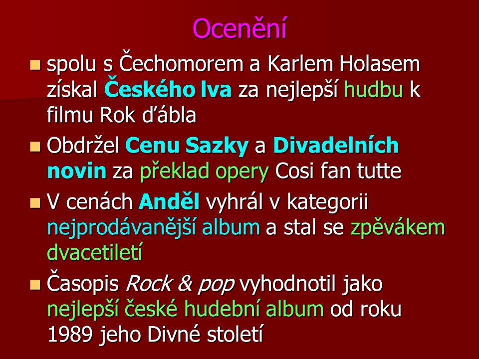 Ocenění spolu s Čechomorem a Karlem Holasem získal Českého lva za nejlepší hudbu k filmu Rok ďábla.