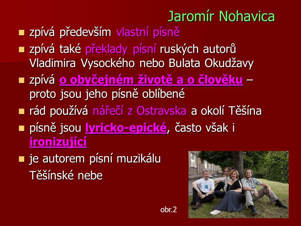 Jaromír Nohavica zpívá především vlastní písně