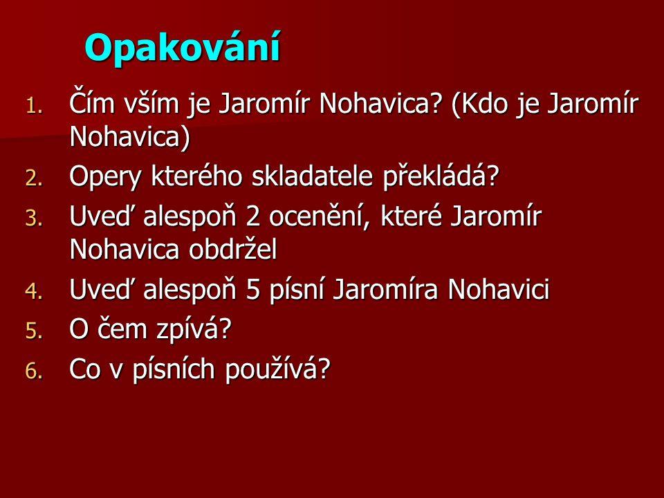 Opakování Čím vším je Jaromír Nohavica (Kdo je Jaromír Nohavica)