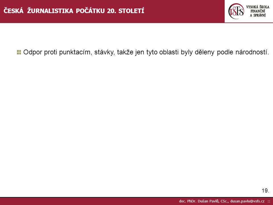 ČESKÁ ŽURNALISTIKA POČÁTKU 20. STOLETÍ