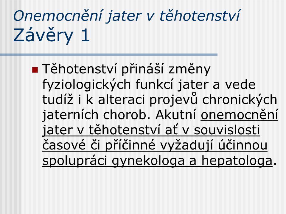Onemocnění jater v těhotenství Závěry 1