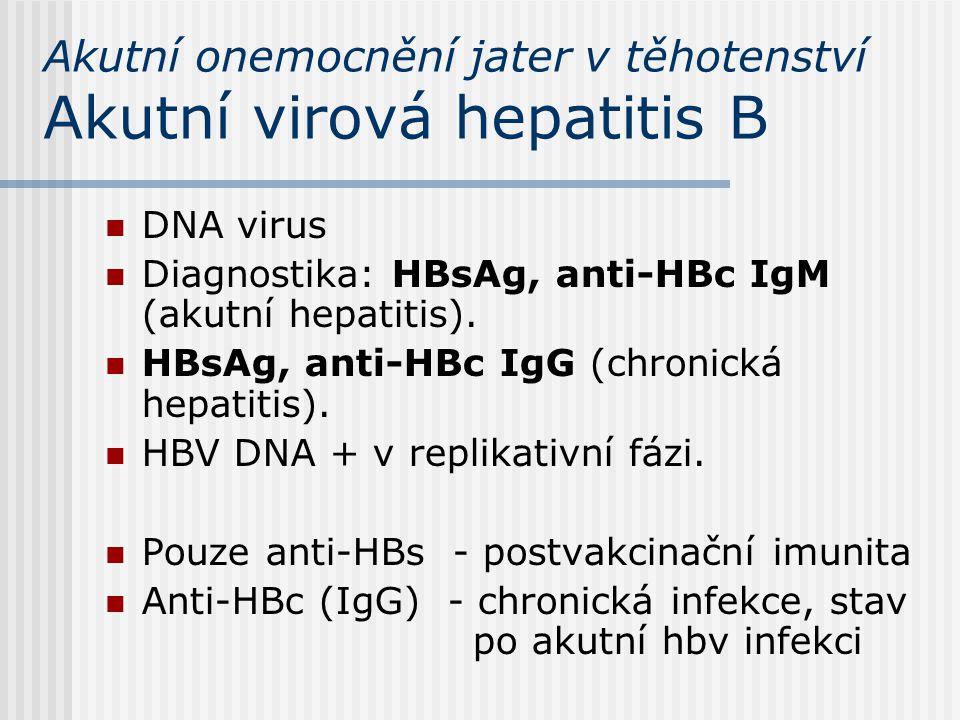 Akutní onemocnění jater v těhotenství Akutní virová hepatitis B