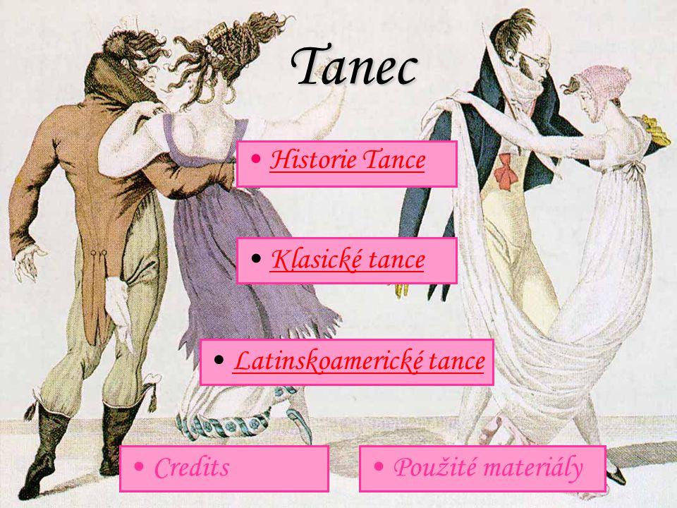 Tanec Historie Tance Klasické tance Latinskoamerické tance Credits
