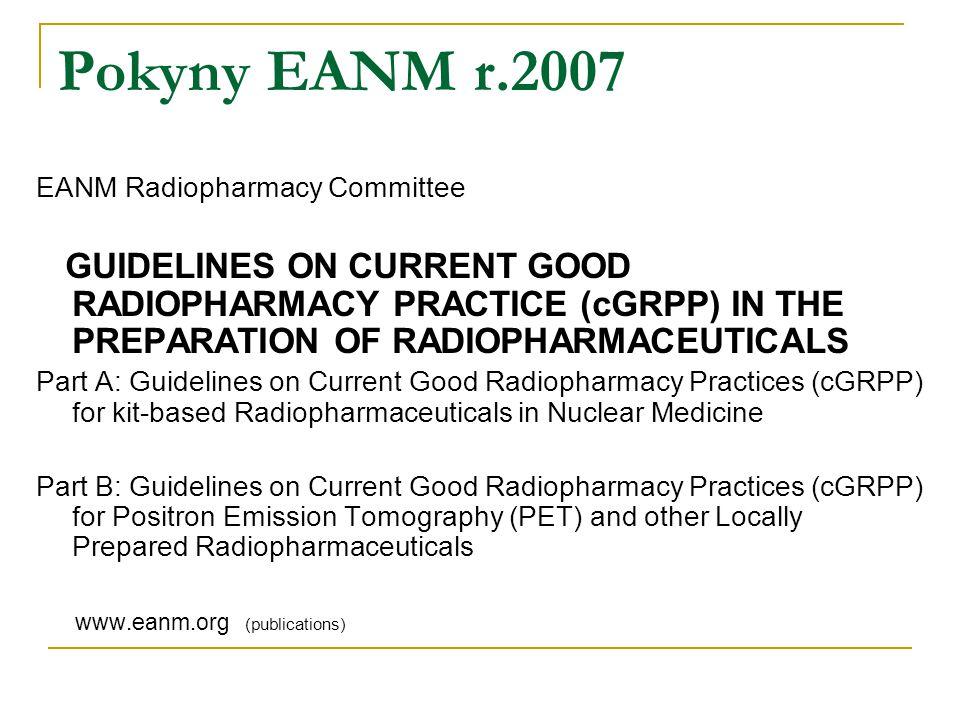 Pokyny EANM r.2007 EANM Radiopharmacy Committee.