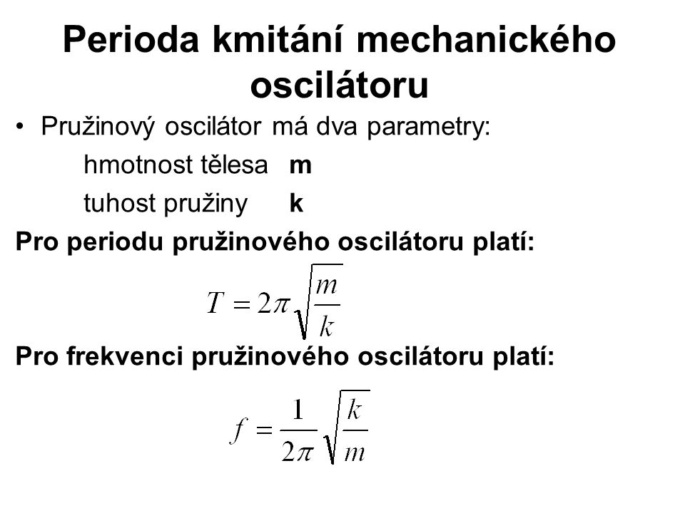 Perioda kmitání mechanického oscilátoru