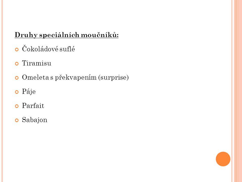 Druhy speciálních moučníků:
