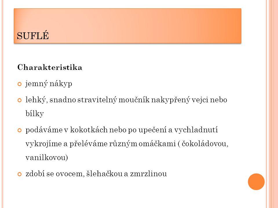 suflé Charakteristika jemný nákyp