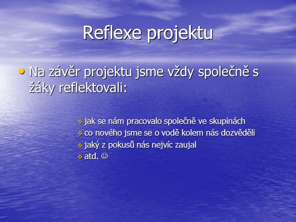 Reflexe projektu Na závěr projektu jsme vždy společně s žáky reflektovali: jak se nám pracovalo společně ve skupinách.