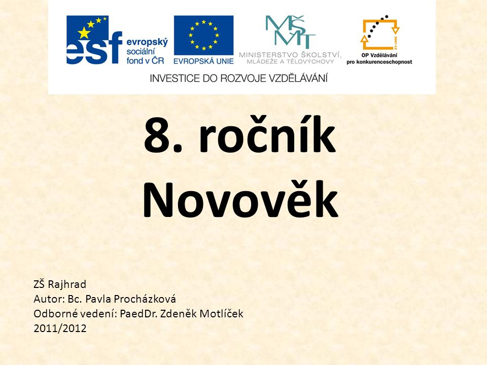 8. ročník Novověk ZŠ Rajhrad Autor: Bc. Pavla Procházková