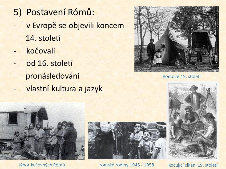 Postavení Rómů: v Evropě se objevili koncem 14. století kočovali