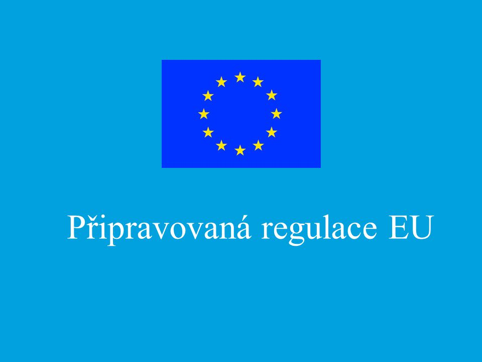 Připravovaná regulace EU