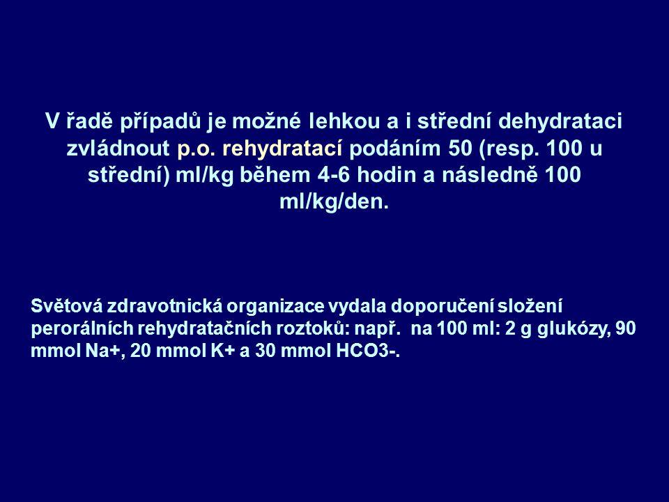V řadě případů je možné lehkou a i střední dehydrataci zvládnout p. o