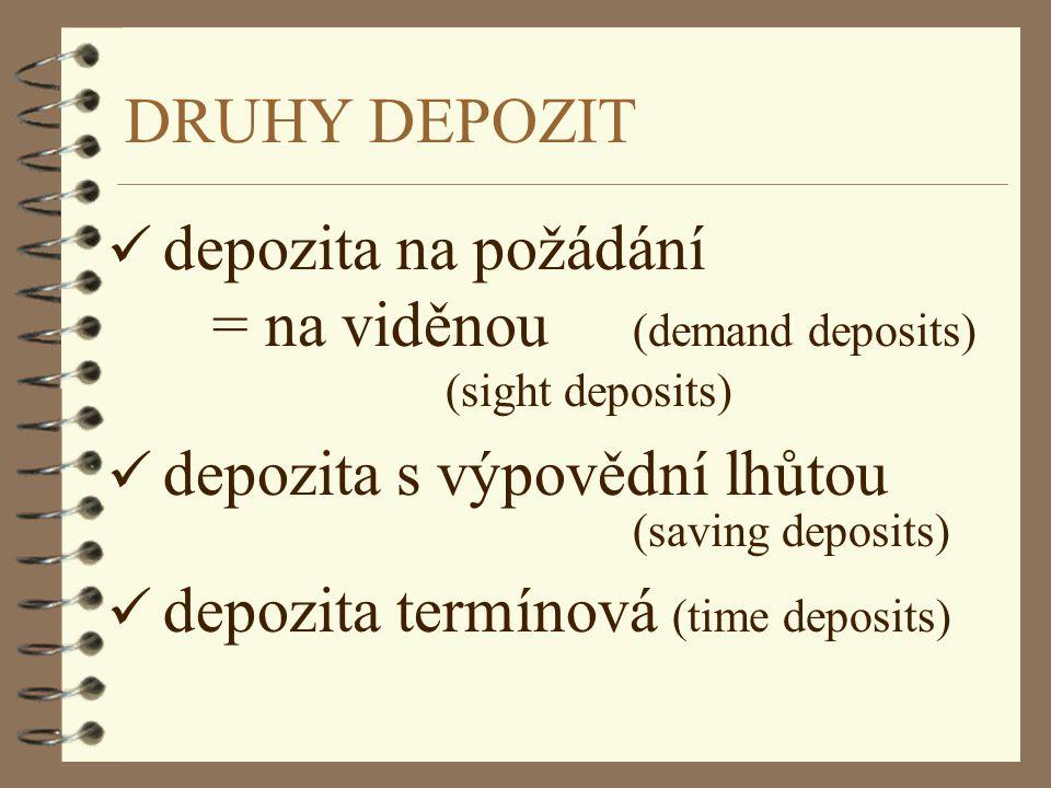 depozita na požádání = na viděnou (demand deposits) (sight deposits)