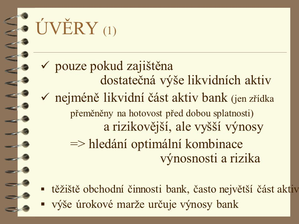 ÚVĚRY (1) pouze pokud zajištěna dostatečná výše likvidních aktiv