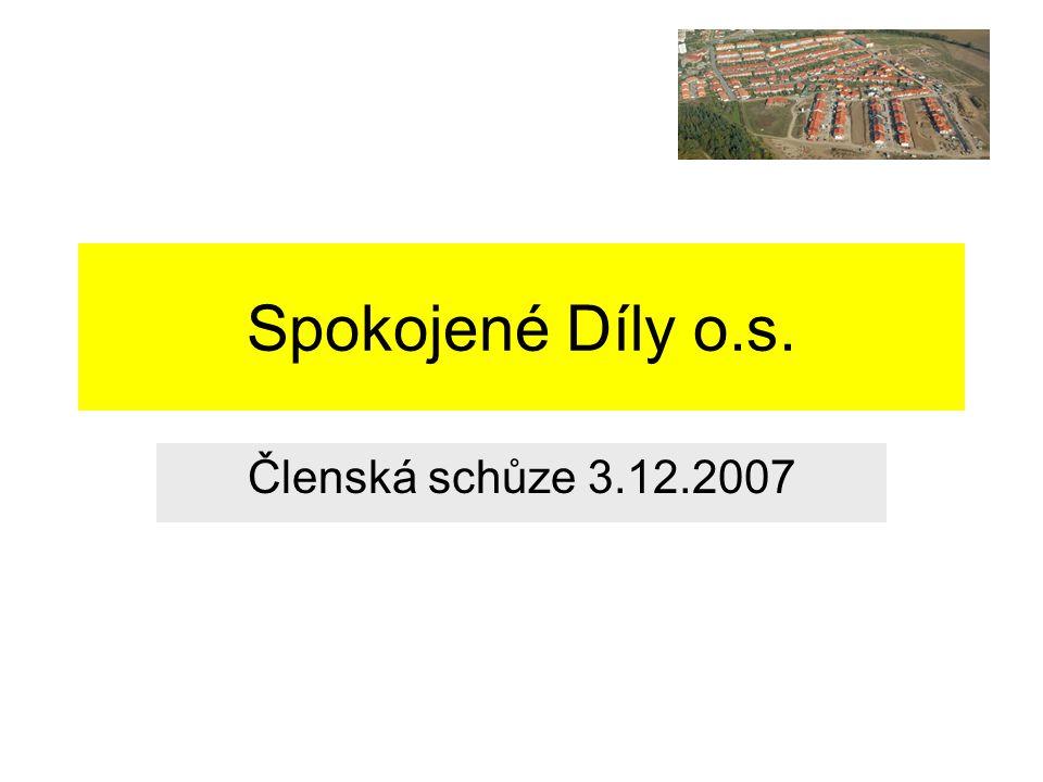 Spokojené Díly o.s. Členská schůze 3.12.2007