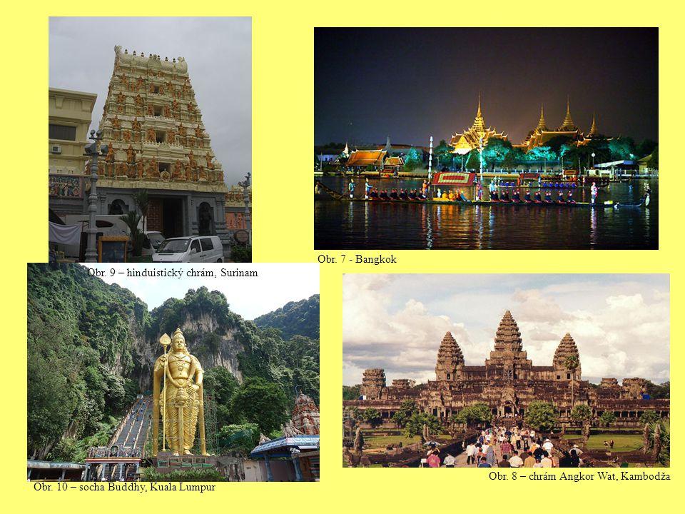 Obr. 7 - Bangkok Obr. 9 – hinduistický chrám, Surinam.