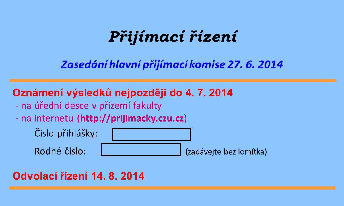 Zasedání hlavní přijímací komise 27. 6. 2014