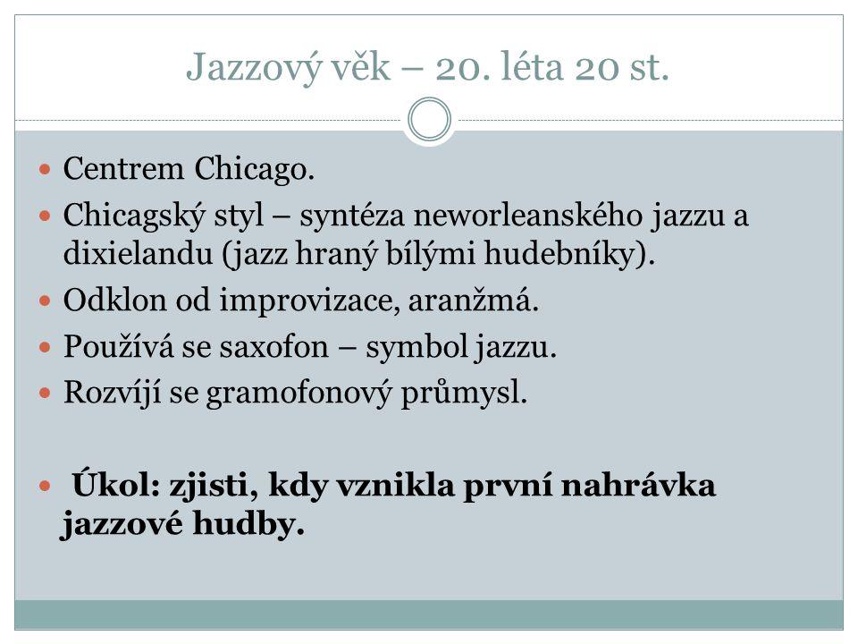 Jazzový věk – 20. léta 20 st. Centrem Chicago.