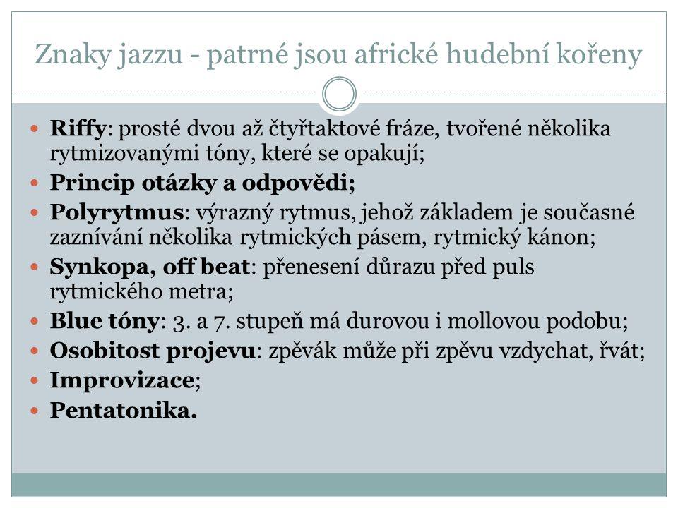Znaky jazzu - patrné jsou africké hudební kořeny