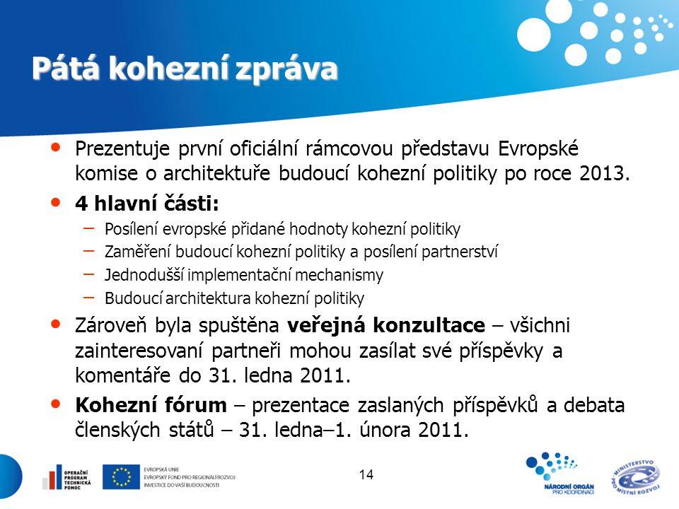 Pátá kohezní zpráva Prezentuje první oficiální rámcovou představu Evropské komise o architektuře budoucí kohezní politiky po roce 2013.