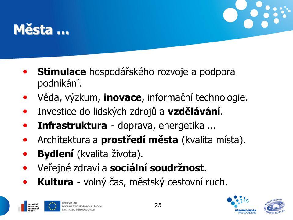 Města … Stimulace hospodářského rozvoje a podpora podnikání.