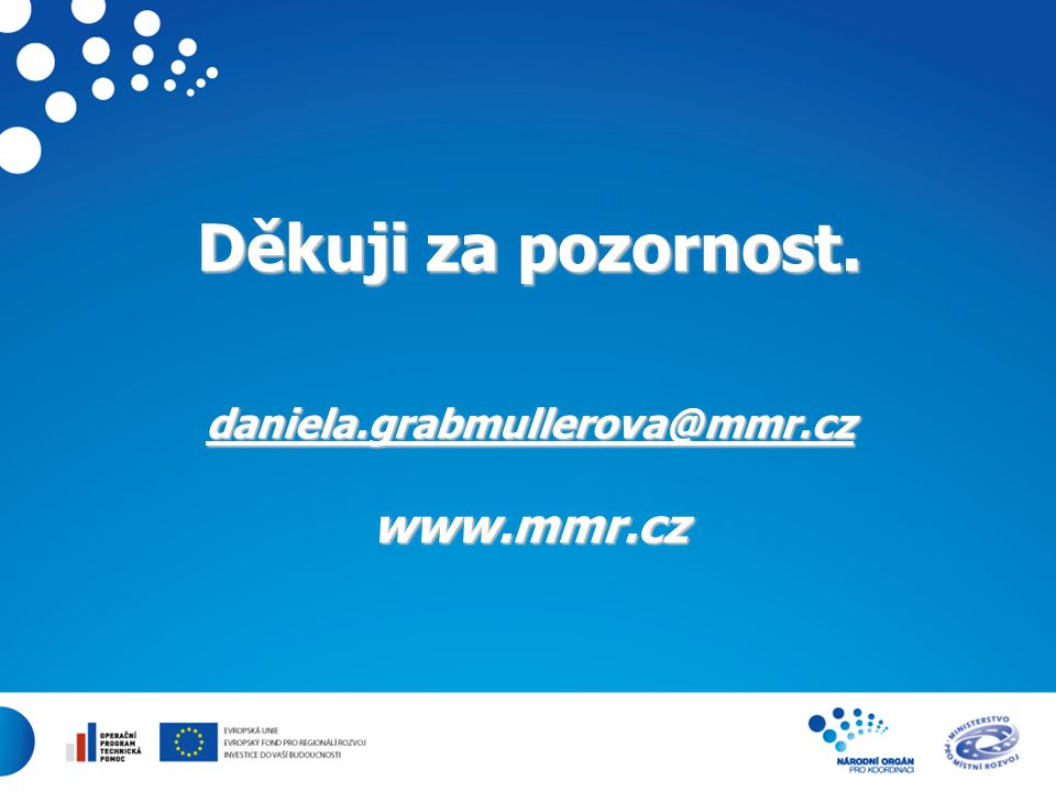 Děkuji za pozornost. daniela.grabmullerova@mmr.cz www.mmr.cz