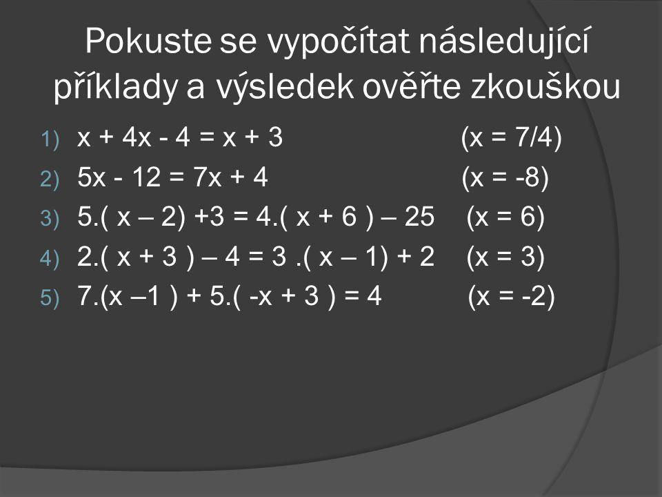 Pokuste se vypočítat následující příklady a výsledek ověřte zkouškou