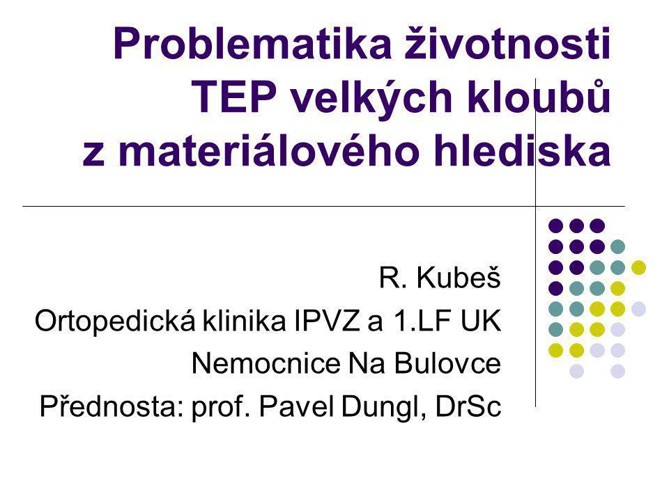 Problematika životnosti TEP velkých kloubů z materiálového hlediska