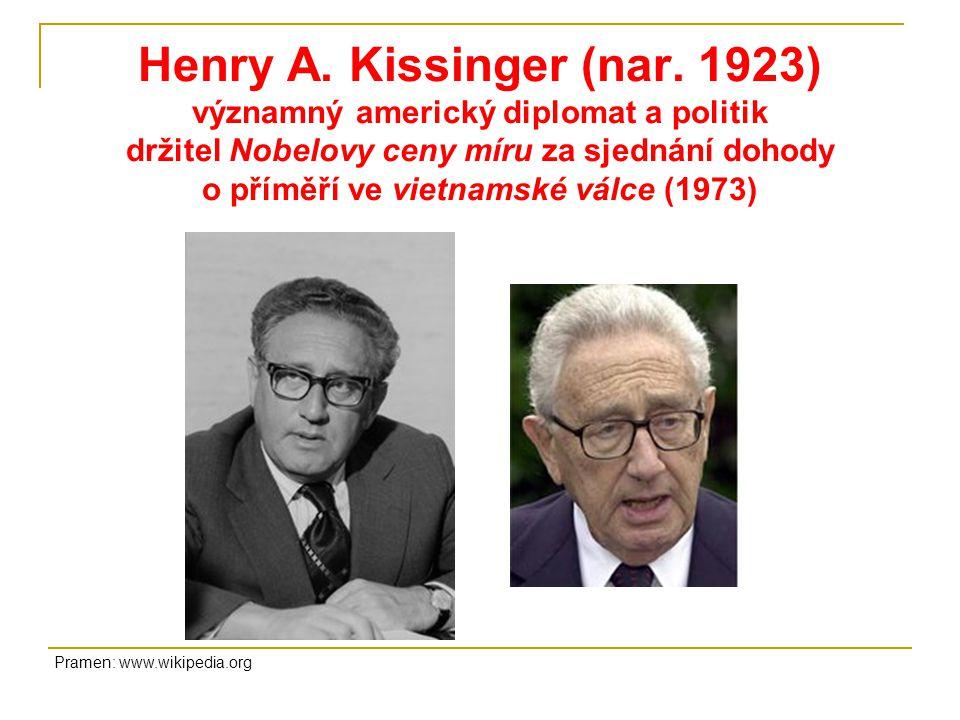 Henry A. Kissinger (nar. 1923) významný americký diplomat a politik držitel Nobelovy ceny míru za sjednání dohody o příměří ve vietnamské válce (1973)