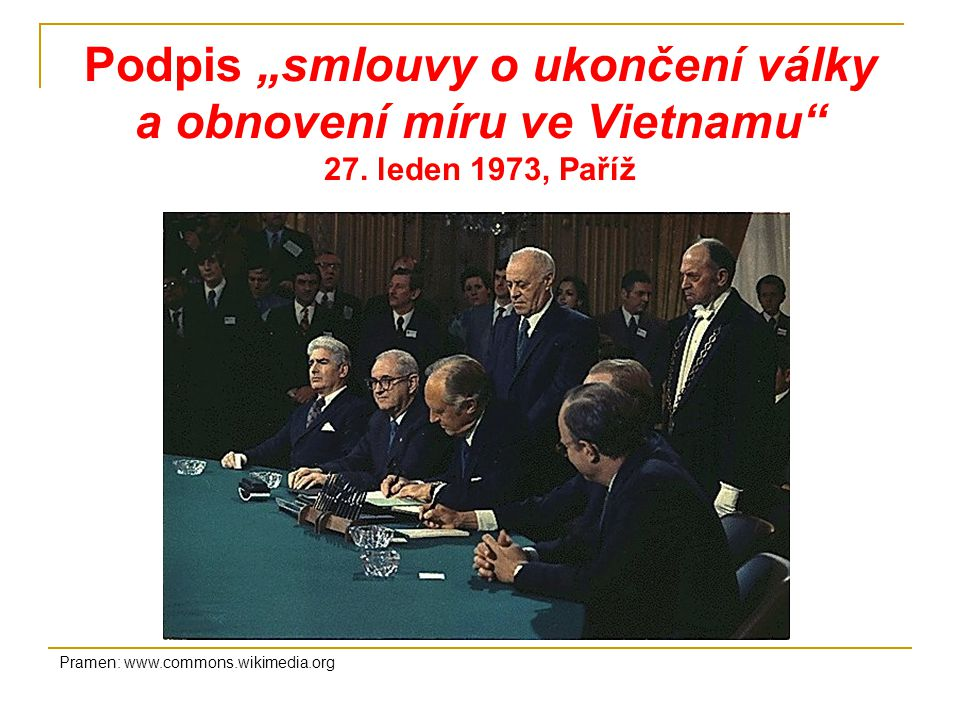 """Podpis """"smlouvy o ukončení války a obnovení míru ve Vietnamu 27"""