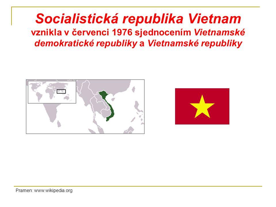 Socialistická republika Vietnam vznikla v červenci 1976 sjednocením Vietnamské demokratické republiky a Vietnamské republiky