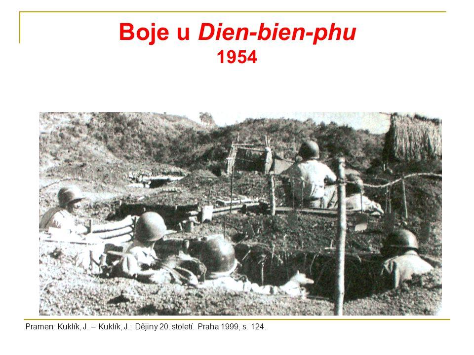 Boje u Dien-bien-phu 1954 Pramen: Kuklík, J. – Kuklík, J.: Dějiny 20. století. Praha 1999, s. 124.