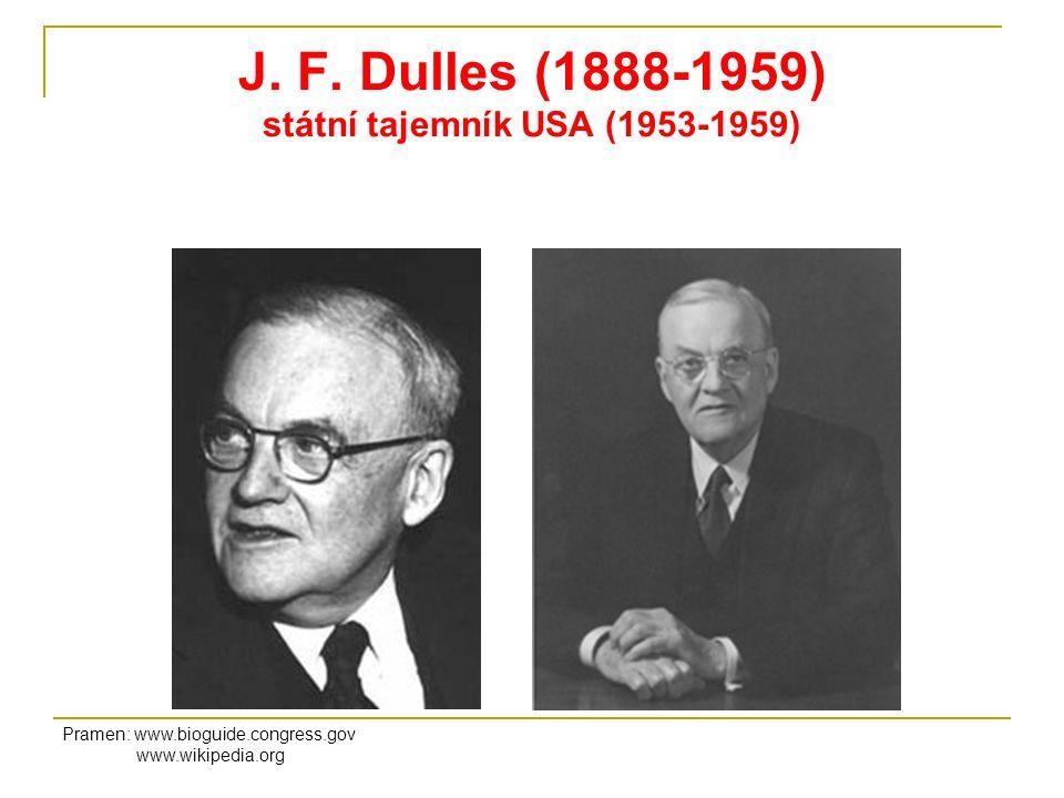 J. F. Dulles (1888-1959) státní tajemník USA (1953-1959)